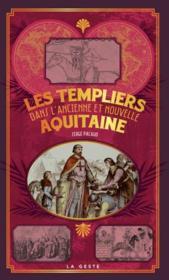 Petite histoire ; les templiers dans l'ancienne et nouvelle Aquitaine - Couverture - Format classique