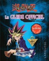 Yu-gi-oh ! ; le guide officiel - Couverture - Format classique