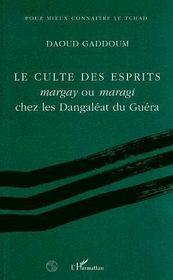 Le culte des esprits ; margay ou maragi chez les dangaléat du guéra - Intérieur - Format classique