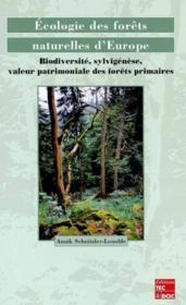 Ecologie des forets naturelles d'europe ; biodiversite sylvigenese valeur patri moniale des forets - Couverture - Format classique