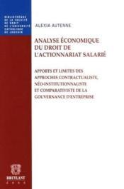 Analyse économique du droit de l'actionnariat salarié ; apports et limites des approches constractualiste, néo-institutionnaliste et comparativiste de la gouvernance d'entreprise - Couverture - Format classique