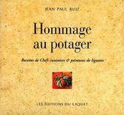 Hommage au potager ; recettes de chefs cuisiniers et peintres de légumes - Couverture - Format classique