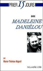 Prier 15 jours avec... ; Madeleine Daniélou - Couverture - Format classique