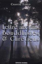 Lettre Aux Amis Bouddhistes Et Chretiens - Couverture - Format classique