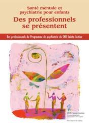 Santé mentale et psychatrie pour enfants ; des professionnels se présentent - Couverture - Format classique