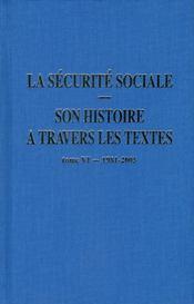 Securite sociale. son histoire a travers les textes - tome vi : 1981-2005 (la) - Intérieur - Format classique