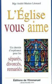 L'eglise vous aime - un chemin d'esperance pour les separes, divorces, remaries - Couverture - Format classique