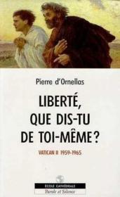 Liberte Que Dis-Tu De Toi Meme ? - Couverture - Format classique