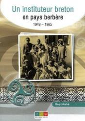 Un instituteur breton en pays berbère (1949-1965) - Couverture - Format classique
