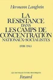 La resistance dans les camps de concentration nationaux-socialistes - (1938-1945) - Couverture - Format classique