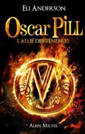 Oscar Pill t.4 ; l'allié des ténèbres - Couverture - Format classique