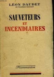 Sauveteur Et Incendiaires. - Couverture - Format classique