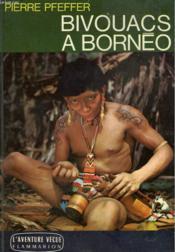 Bivouacs A Borneo. Collection : L'Aventure Vecue. - Couverture - Format classique