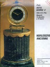 Catalogue De Ventes Aux Encheres - Paris Hotel George V Salon De La Piax Dimanche 15 Decembre A 14h Horlogerie Ancienne. - Couverture - Format classique