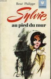 Sylvie Au Pied Du Mur - Couverture - Format classique