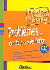 Problèmes et procédures de résolution ; CE1 ; fichier photocopiable - Intérieur - Format classique