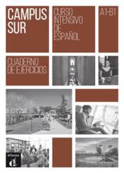 Campus Sur ; espagnol ; A1-B1 ; cahier d'exercices - Couverture - Format classique