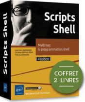 Scripts Shell ; coffret de 2 livres : maîtrisez la programmation shell (4e édition) - Couverture - Format classique