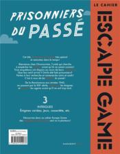 Le cahier escape game ; prisonniers du passé - 4ème de couverture - Format classique