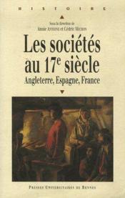 Les sociétés au 17e siècle ; Angleterre, Espagne, France - Couverture - Format classique