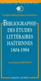 Bibliographie des etudes litteraires haitiennes (1804-1984) - Couverture - Format classique