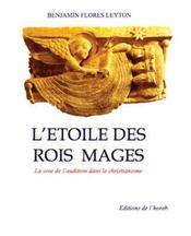 L'Etoile Des Rois Mages ; La Voie De L'Audition Dans Le Christianisme - Intérieur - Format classique