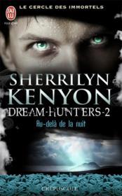 Le cercle des immortels - dream-hunters t.2 ; au-delà de la nuit - Couverture - Format classique