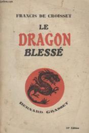 Le Dragon Blesse. - Couverture - Format classique