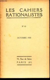 LES CAHIERS RATIONALISTES - N°43 - octobre 1935 / Les particules elementaires et la Constitution des atomes. - Couverture - Format classique