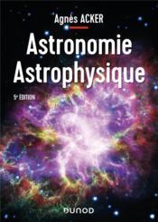 Astronomie astrophysique (5e édition) - Couverture - Format classique
