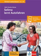 Einfach weiterlesen! ; A2>B1 ; Selima lernt Autofahren - Couverture - Format classique