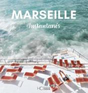 Marseille ; instantanés - Couverture - Format classique