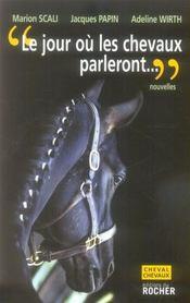 Le jour ou les chevaux parleront - Intérieur - Format classique