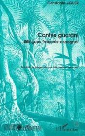 Contes guarani ; bilingues français-espagnol - Couverture - Format classique