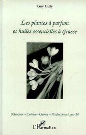 Les Plantes A Parfum Et Huiles Essentielles A Grasse - Intérieur - Format classique