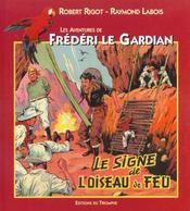 Frédéri le gardian t.4 ; signe de l'oiseau de feu - Intérieur - Format classique