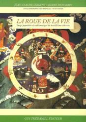 La roue de la vie ; image populaire et emblématique du bouddhisme tibétain - Couverture - Format classique