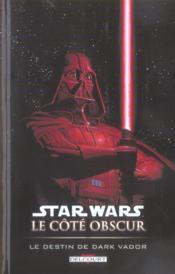 Star Wars - le côté obscur t.5 ; le destin de Dark Vador - Couverture - Format classique