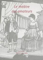 Le théâtre des amateurs - Couverture - Format classique