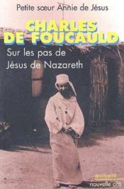 Charles de foucauld sur les pas de jesus de nazareth - Couverture - Format classique