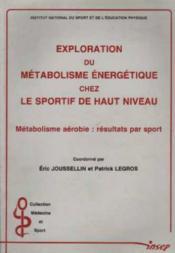 Exploration du metabolisme energetique chez le sportif de haut niveau - Couverture - Format classique