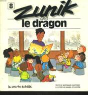 Zunik ; le dragon - Couverture - Format classique