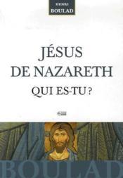 Jésus de Nazareth ; qui es-tu ? - Couverture - Format classique