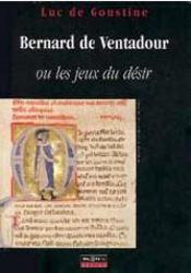 Bernard de ventadour ou le jeux du désir - Couverture - Format classique