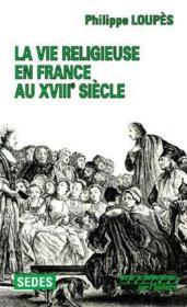 La vie religieuse en france au XVIIIe siècle - Couverture - Format classique