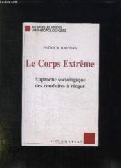 Corps (Baudry) Extreme Approche Sociologique Des Conduites - Couverture - Format classique