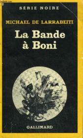 Collection : Serie Noire N° 1813 La Bande A Boni - Couverture - Format classique