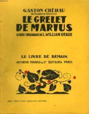 Le Grelet De Marius. 24 Bois Originaux De L. William Graux. Le Livre De Demain N° 158. - Couverture - Format classique