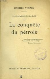 Les Batailles De La Paix. La Conquete Du Petrole. - Couverture - Format classique