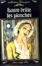 Laure Brûle Les Planches - Couverture - Format classique
